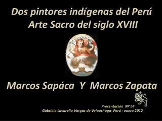 Dos pintores ind í genas del Per ú Arte Sacro del siglo XVIII