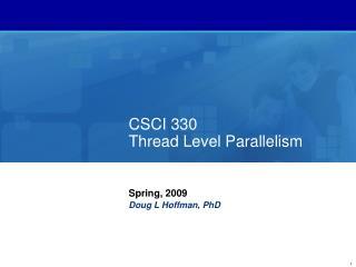 CSCI 330 Thread Level Parallelism
