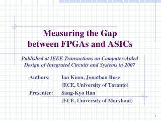 Measuring the Gap  between FPGAs and ASICs