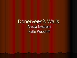 Donerveen's Walls