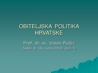 OBITELJSKA  POLITIKA  HRVATSKE