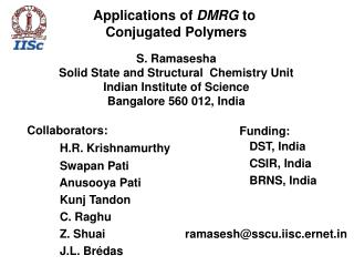 Applications of  DMRG  to  Conjugated Polymers S. Ramasesha