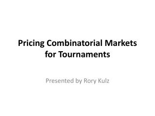 Pricing Combinatorial Markets for Tournaments