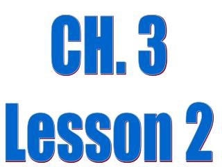 CH. 3 Lesson 2