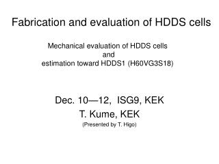 Fabrication and evaluation of HDDS cells