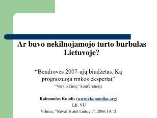 Ar buvo nekilnojamojo turto burbulas Lietuvoje?