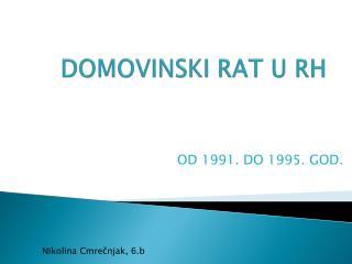 DOMOVINSKI RAT U RH