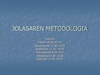 JOLASAREN METODOLOGIA