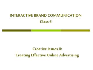 INTERACTIVE BRAND COMMUNICATION Class 6