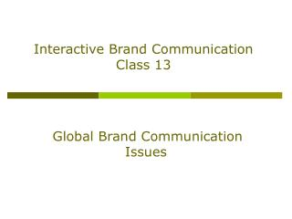 Interactive Brand Communication Class 13