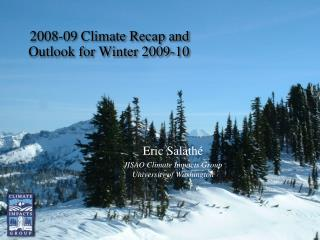2008-09 Climate Recap and Outlook for Winter 2009-10