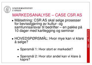 MARKEDSANALYSE – CASE CSR AS