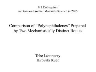 """Comparison of """"Polynaphthalenes"""" Prepared  by Two Mechanistically Distinct Routes"""