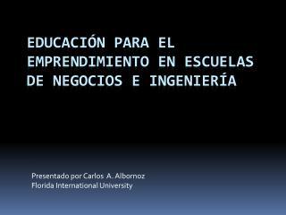 Educación para el emprendimiento en escuelas de negocios e ingeniería