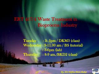 ERT 417/4 Waste Treatment in                      Bioprocess Industry