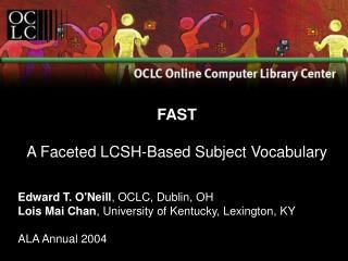 Edward T. O'Neill , OCLC, Dublin, OH Lois Mai Chan , University of Kentucky, Lexington, KY