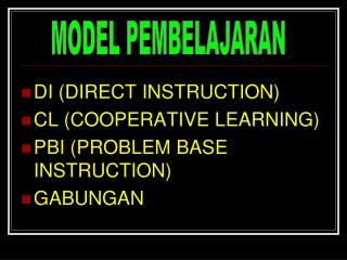 DI (DIRECT INSTRUCTION) CL (COOPERATIVE LEARNING) PBI (PROBLEM BASE INSTRUCTION) GABUNGAN