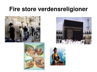 Fire store verdensreligioner