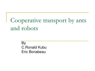 Cooperative transport by ants and robots