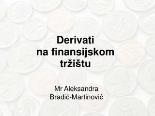 Derivati na finansijskom tr�i�tu