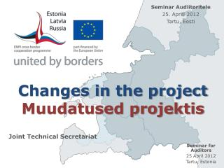Changes in the project Muudatused projektis