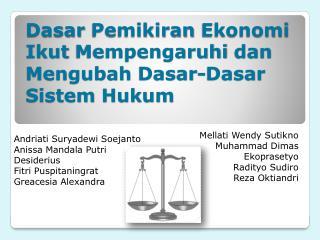 Dasar Pemikiran Ekonomi Ikut Mempengaruhi dan Mengubah Dasar-Dasar Sistem Hukum