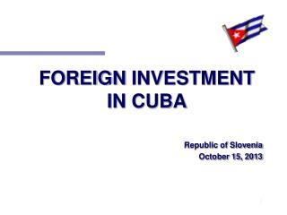 FOREIGN  INVESTMENT  IN CUBA