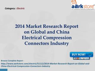 Aarkstore - 2014 Market Research Report on Global and China