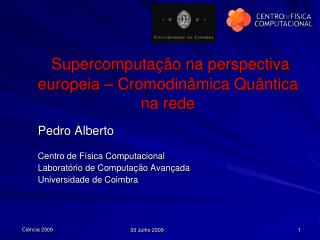 Supercomputação na perspectiva europeia – Cromodinâmica Quântica na rede
