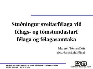 Stuðningur sveitarfélaga við  félags- og tómstundastarf  félaga og félagasamtaka