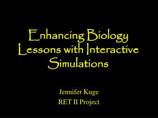 Enhancing Biology Lessons with Interactive Simulations