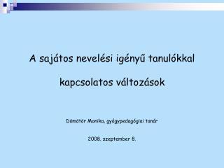 A SAJÁTOS NEVELÉSI IGÉNYŰ GYERMEKEK ARÁNYA Magyarországon