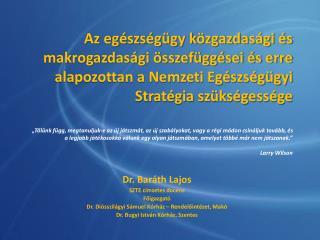 Dr. Baráth Lajos SZTE címzetes docens Főigazgató