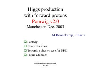 Higgs production  with forward protons Pomwig v2.0 Manchester, Dec. 2003