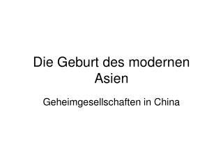 Die Geburt des modernen Asien