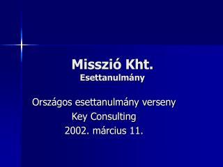 Misszió Kht.  Esettanulmány