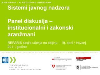 Sistemi javnog nadzora Panel diskusija – institucionalni i zakonski aranžmani