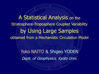 Yoko NAITO & Shigeo YODEN Dept. of Geophysics, Kyoto Univ.