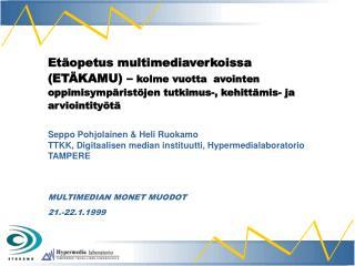 Seppo Pohjolainen & Heli Ruokamo TTKK, Digitaalisen median instituutti, Hypermedialaboratorio