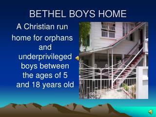 BETHEL BOYS HOME
