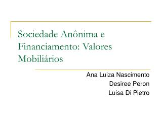 Sociedade Anônima e Financiamento: Valores Mobiliários