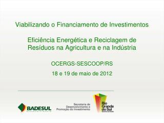 OCERGS-SESCOOP/RS  18 e 19 de maio de 2012