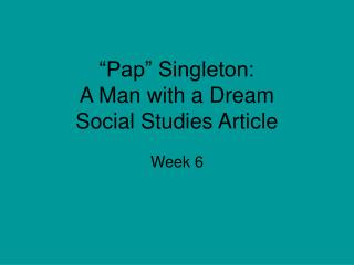 Pap  Singleton:   A Man with a Dream Social Studies Article