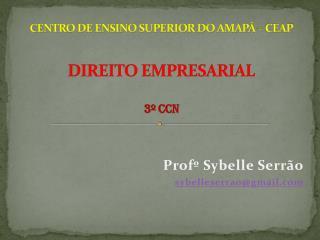CENTRO DE ENSINO SUPERIOR DO AMAPÁ – CEAP DIREITO EMPRESARIAL 3º CCN