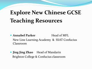 Explore New Chinese GCSE Teaching Resources 	 Annabel Parker                       Head of MFL