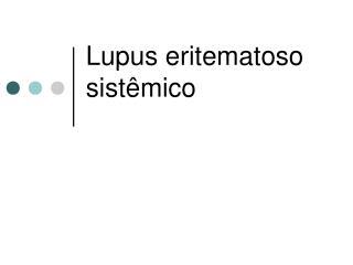 Lupus eritematoso sistêmico