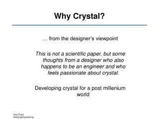 Why Crystal?