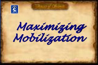 Maximizing Mobilization