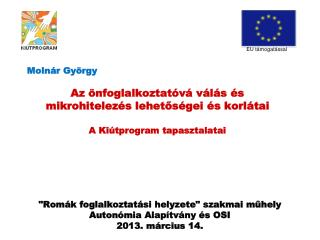 """""""Romák foglalkoztatási helyzete"""" s zakmai  műhely  Autonómia Alapítvány és OSI  2013. március 14."""