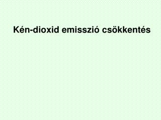 Kén-dioxid emisszió csökkentés